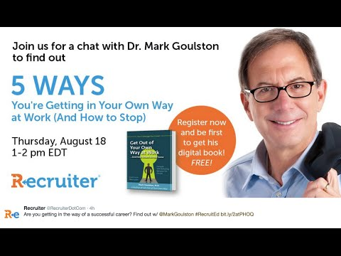 Preview   5 Ways You Get in Your Own Way at Work  webinar with Dr  Mark Goulston 1