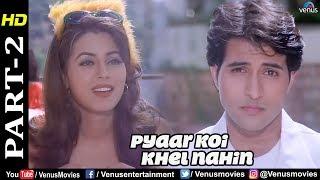 Pyaar Koi Khel Nahin - Part 2 | Apoorva Agnihotri & Mahima Chaudhry | Best Bollywood Movie Scenes