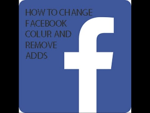 how to change facebook colour and remove ads