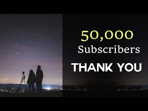 50K Subscribers - Thank You