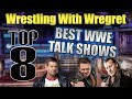 Top 8 Best WWE Talk Shows Wrestling With Wregret