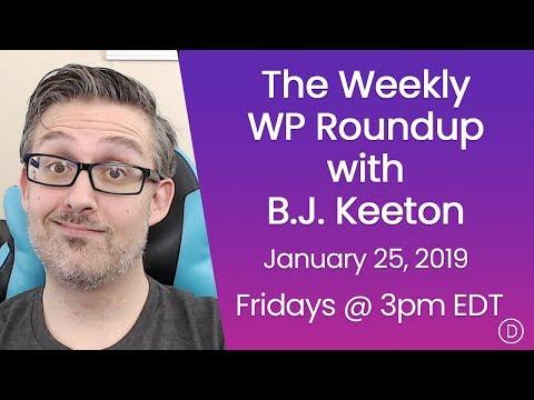 The Weekly WP Roundup with B.J. Keeton (January 25, 2019)