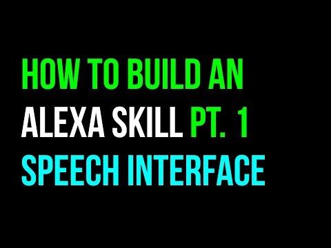 How to Create an Alexa Skill: Part 1 - Speech Interface