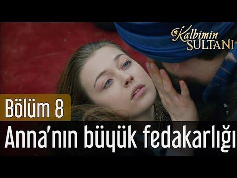 Xxx Mp4 Kalbimin Sultanı 8 Bölüm Final Anna 39 Nın Büyük Fedakarlığı 3gp Sex