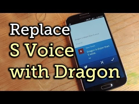 Replace S Voice with Dragon Mobile Assistant on Your Samsung Galaxy S4 [How-To]