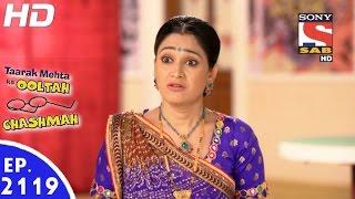 Taarak Mehta Ka Ooltah Chashmah - तारक मेहता - Episode 2119 - 19th January, 2017