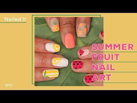 Summer Fruit Nail Art Designs   ipsy Nailed It