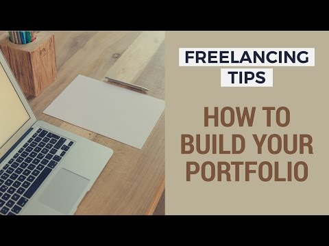 Freelancing Tips - How to Build Your Portfolio