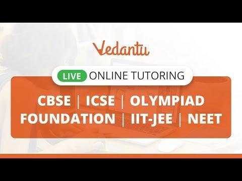 LIVE Online Tutoring | CBSE, ICSE, Olympiad, Foundation, IIT-JEE, NEET | Vedantu