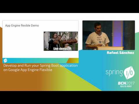 Develop and Run your Spring Boot application on Google App Engine Flexible - Rafael Sánchez