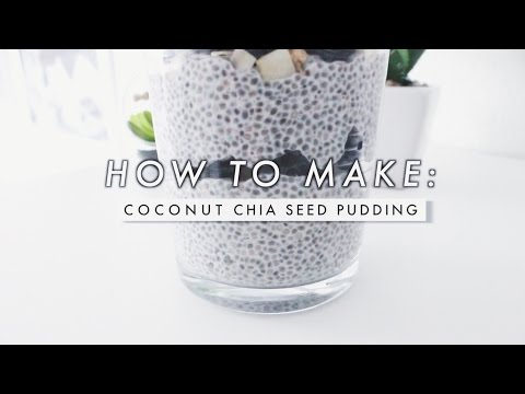 How To Make: Coconut Chia Seed Pudding