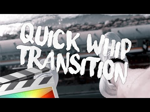 Quick Whip Transition - Final Cut Pro X