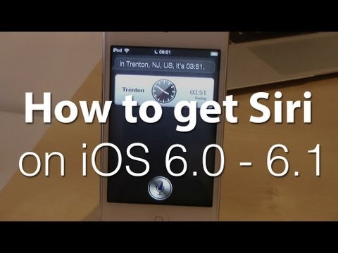 How to get Siri on all running iOS 6.0 - 6.1 Devices (iPhone 4, 3GS, iPod Touch 4G & iPad 2)