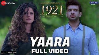 Yaara - Full Video | 1921 | Zareen Khan & Karan Kundrra | Arnab Dutta | Harish Sagane | Vikram Bhatt