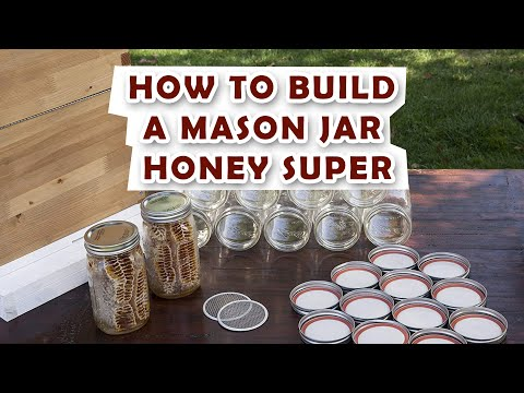 Making a Mason Jar Honey Super