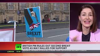 British PM rules out second Brexit vote as May rallies for support