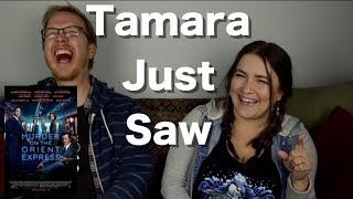 Murder on the Orient Express - Tamara Just Saw