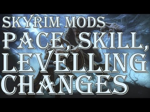 Skyrim Modding: Pace-Skill-Level Cap