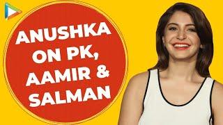 Exclusive: Anushka Sharma on PK | Aamir Khan | Salman Khan | Bombay Velvet