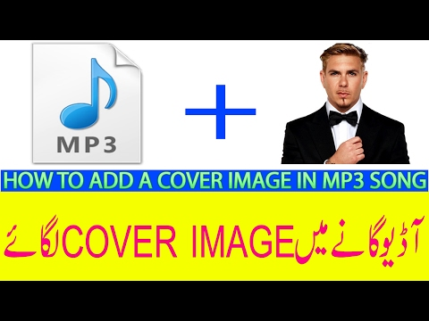 How to add a cover image in mp3 song (Urdu-Hindi)