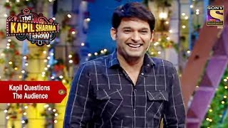 Kapil, One On One With The Audience - The Kapil Sharma Show