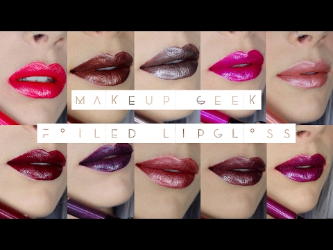NEW Makeup Geek Foiled Lipgloss | Swatch & Review