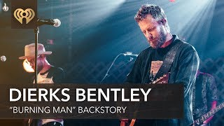 """Dierks Bentley Talks How """"Burning Man"""" Came To Be 