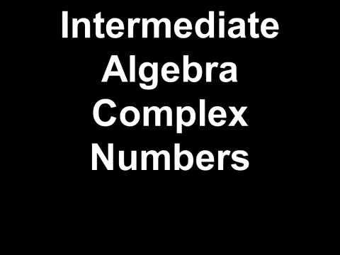 Intermediate Algebra Complex Numbers