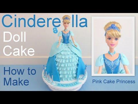 Cinderella Cake How to Make a Disney Princess Cinderella Doll Cake