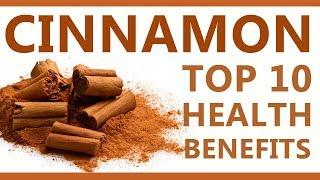 Top 10 Benefits of Cinnamon - Health Benefits of Cinnamon (Dalchini) - Cinnamon Health Benefits