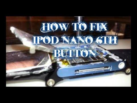 How to fix Ipod nano 6th button