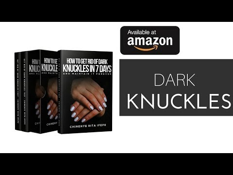 New Book Alert - How to Get Rid of Dark Knuckles in 7 Days