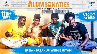 Alumbunaties - Ep 06 Breakup with Biriyani - Sitcom Series | Tamil web series- With Eng Subs