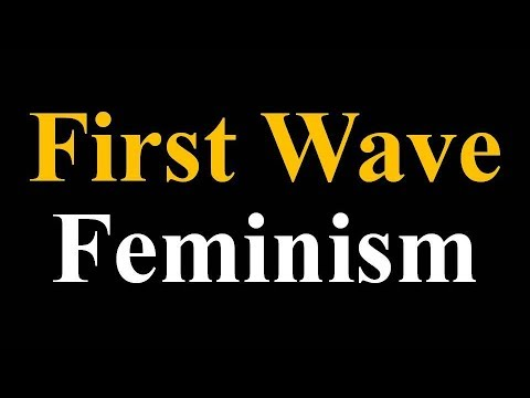 Lecture 1 : First Wave Feminism  (in Hindi & English)