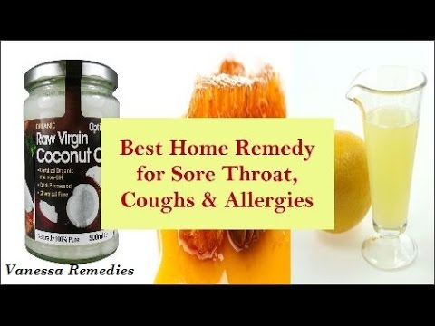 Natural Home Remedy for Sore Throat, Coughs, Allergies