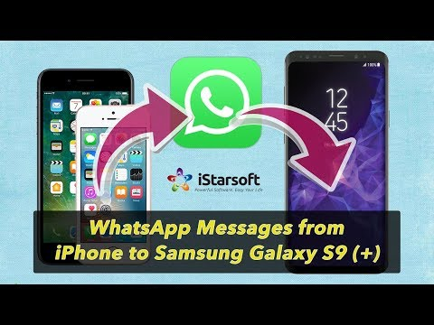 How to Transfer WhatsApp Messages from iPhone to Samsung Galaxy S9 (+)