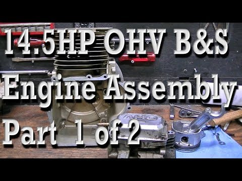 Part 1 of 2 Assembling the 14.5HP OHV Briggs & Stratton (new block, rod, rings, etc)