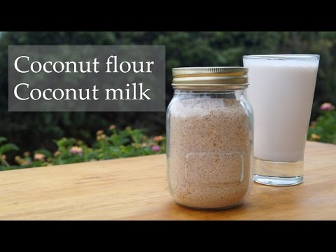 How to make coconut flour and coconut milk