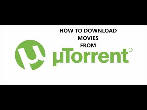 How To Download Movies Using utorrent 2017