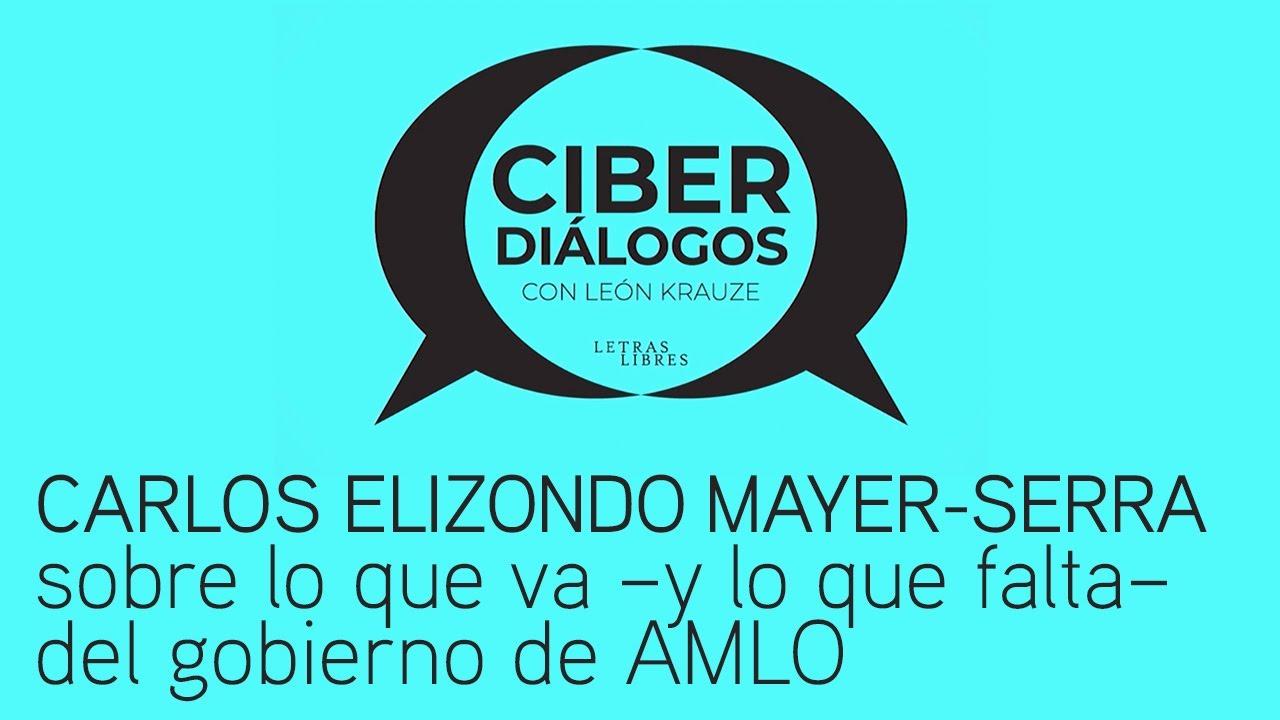 Carlos Elizondo Mayer-Serra sobre lo que va –y lo que falta– del sexenio de AMLO