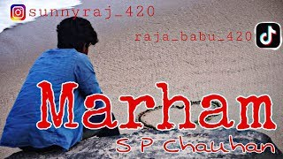 Marham Video Song | SP CHAUHAN |  By Sunny Raj | Jimmy Shergill, Yuvika Chaudhary | Sonu Nigam