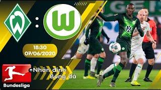 Nhận định, soi kèo Werder Bremen vs Wolfsburg 18h30 ngày 07/06 - vòng 30 - Bundesliga 2019/2020