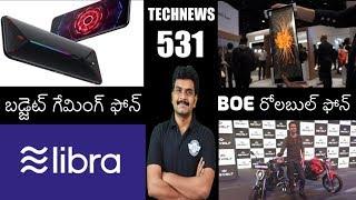 Technews 531 Facebook Libra,BOE Rollable Phone,Revolt RV400,Nubia Red Magic 3,ASUS 6Z etc