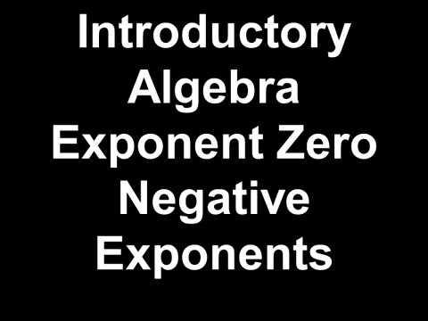 Introductory Algebra Exponent Zero Negative Exponents