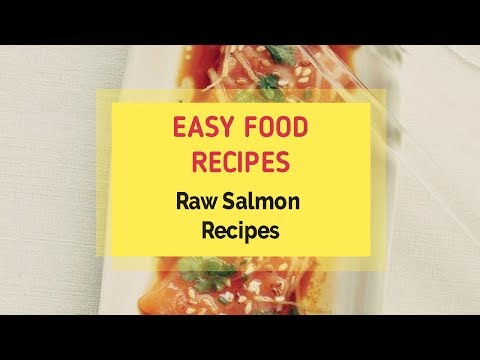 Raw Salmon Recipes