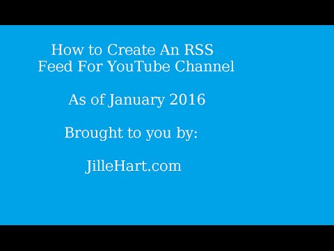 How to Create an RSS Feed For Your YouTube Channel 2016