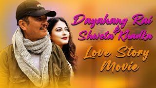 Dayahang Rai \u0026 Shweta Khadka - Latest Love Story Movie 2021💕Love Story Hit Movies💕 Love Forever