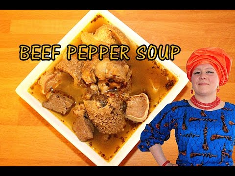 Oyinbo Cooking: Nigerian Beef PEPPER SOUP - African Food!