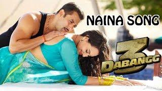 Dabangg 3: Naina Song | Salman Khan | Sonakshi Sinha | Romantic Song Dabangg 3