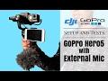 DJI Osmo Mobile + GoPro Hero 5 External Microphone Setup and Tests